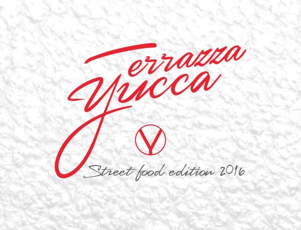 Terrazza Yucca Street Food Edition 2016 Royal Time